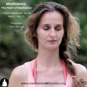 Mindfulness: The Heart of Meditation