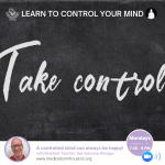 Taking control: learn to control your mind