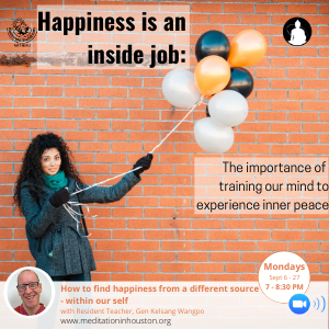 Happiness is an inside job: The importance of training our mind to experience inner peace